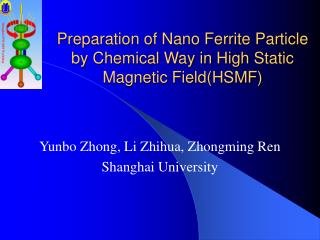 Preparation of Nano Ferrite Particle by Chemical Way in High Static Magnetic Field(HSMF)