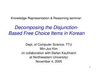 Dept. of Computer Science, TTU  Min-Joo Kim (in collaboration with Stefan Kaufmann