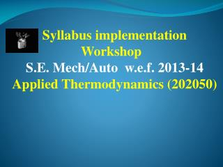 Syllabus implementation Workshop S.E. Mech/Auto  w.e.f. 2013-14 Applied Thermodynamics ( 202050)