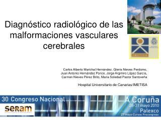 Diagn�stico radiol�gico de las malformaciones vasculares cerebrales