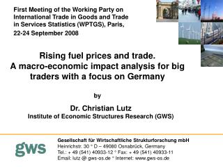 Dr. Christian Lutz Institute of Economic Structures Research (GWS)