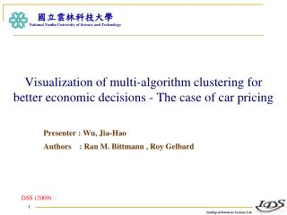 Presenter : Wu, Jia-Hao Authors    :  Ran M. Bittmann , Roy Gelbard