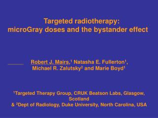 Targeted radiotherapy:   microGray doses and the bystander effect