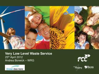 Very Low Level Waste Service 25 th  April 2012 Andrea Borwick – WRG