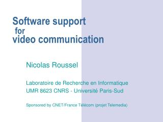 Software support for video communication