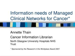 Information needs of Managed Clinical Networks for Cancer*