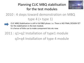 Planning CLIC MBQ stabilisation  for the test modules