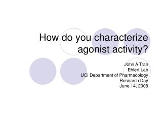 How do you characterize agonist activity?