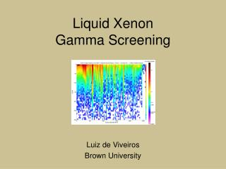 Liquid Xenon Gamma Screening