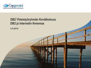 DB2 Yhteistyöryhmän Kevätkokous DB2 ja Internetin Ihmemaa