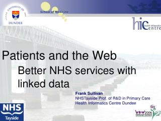 Patients and the Web Better NHS services with  	linked data