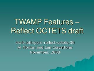 TWAMP Features – Reflect OCTETS draft