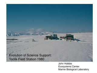 Evolution of Science Support: Toolik Field Station 1980