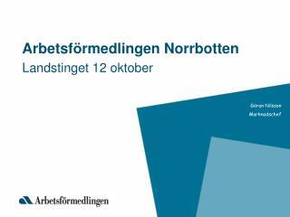 Arbetsf ö rmedlingen Norrbotten