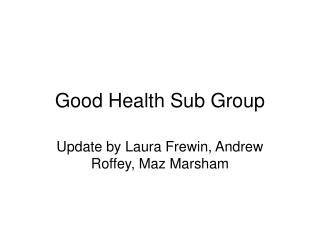 Good Health Sub Group