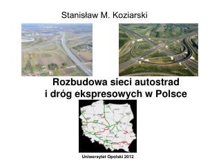 Rozbudowa sieci autostrad  i dróg ekspresowych w Polsce