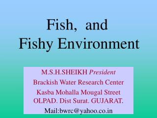 Fish,  and  Fishy Environment