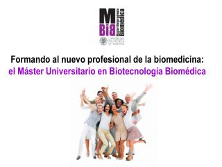 Formando al nuevo profesional de la biomedicina: