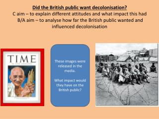 These images were released in the media.  What impact would they have on the British public?