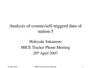 Analysis of cosmic/self-triggerd data of station 5