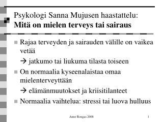 Psykologi Sanna Mujusen haastattelu:  Mitä on mielen terveys tai sairaus