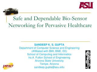 Safe and Dependable Bio-Sensor Networking for Pervasive Healthcare