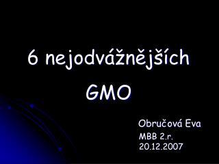 6 nejodvážnějších GMO