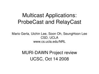 MURI-DAWN Project review UCSC, Oct 14 2008