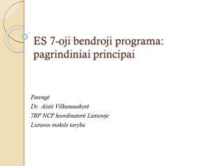 ES 7-oji bendroji programa :  pagrindiniai principai