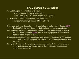 PEMANFAATAN  BAHAN  BAKAR 1.   Main Engine  (mesin induk, ketel induk)