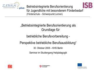 """""""Betriebsintegrierte Berufsorientierung als Grundlage für  betriebliche Berufsvorbereitung -"""