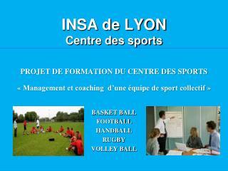 INSA de LYON Centre des sports