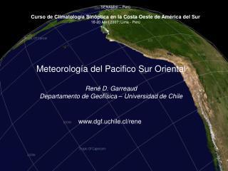 Meteorología del Pacifico Sur Oriental René D. Garreaud