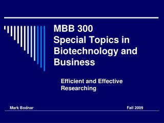 MBB 300 Special Topics in Biotechnology and Business