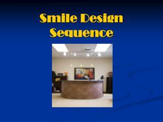Smile Design Sequence
