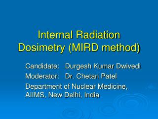 Internal Radiation Dosimetry (MIRD method)