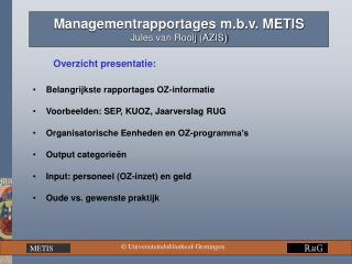 Managementrapportages m.b.v. METIS  Jules van Rooij (AZIS)
