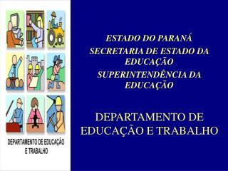 DEPARTAMENTO DE EDUCAÇÃO E TRABALHO