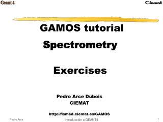 GAMOS tutorial Spectrometry Exercises
