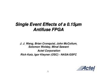 Single Event Effects of a 0.15µm Antifuse FPGA