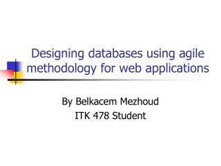 Designing databases using agile methodology for web applications