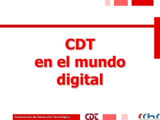 CDT  en el mundo digital