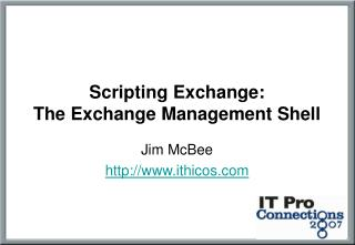 Scripting Exchange:  The Exchange Management Shell