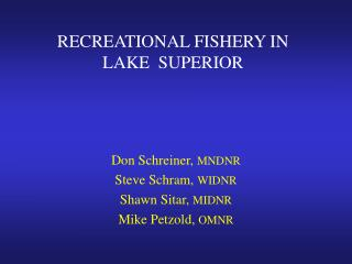 RECREATIONAL FISHERY IN  LAKE  SUPERIOR