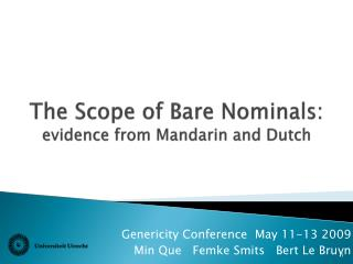 The Scope of Bare Nominals: evidence from Mandarin and Dutch