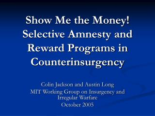 Show Me the Money! Selective Amnesty and Reward Programs in Counterinsurgency