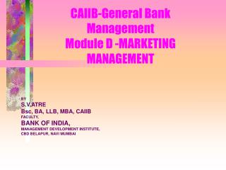 CAIIB-General Bank Management Module D -MARKETING MANAGEMENT