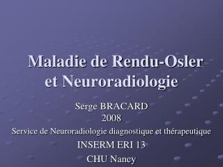 Maladie de Rendu-Osler et Neuroradiologie
