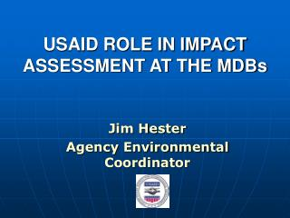 USAID ROLE IN IMPACT ASSESSMENT AT THE MDBs