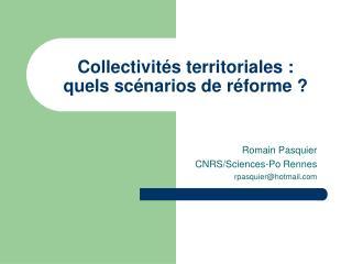 Collectivités territoriales : quels scénarios de réforme ?